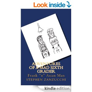 Adventurers of a Mad Sixth Grader Frank 'n' Asian Man by Stephen Zanzucchi
