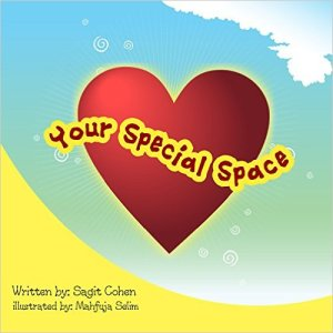 Sybrina's Review of Your Special Space Written by: Sagit Cohen and Illustrated by Mahfuja Selim
