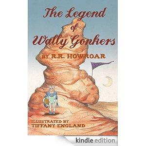The Legend of Wally Gonkers by R.R. Howroar