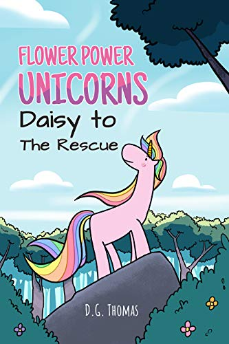 This image has an empty alt attribute; its file name is flower-power-unicorns-daisy-to-the-rescue-bedtime-stories-for-kids-unicorn-kids-fantasy-books-book-1.jpg