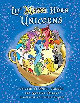 Lil' Metal Horn Unicorns by Sybrina Durant and Sandi Johnson